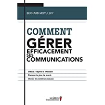 Comment gérer efficacement ses communications (French Edition)