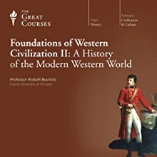 Foundations of Western Civilization II: A History of the Modern Western World Lecture by  The Great Courses Narrated by Professor Robert Bucholz