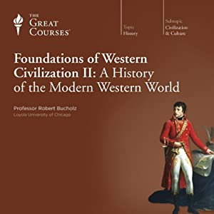 Foundations of Western Civilization II: A History of the Modern Western World Lecture