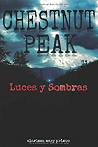 Chestnut Peak: Luces y Sombras (Spanish Edition)