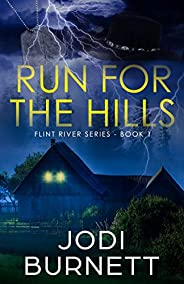 Run For The Hills (Flint River Series Book 1)