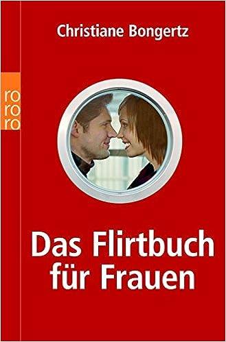 Weitere Flirtbücher – Flirt Buch: