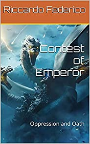 Contest of Emperor: Oppression and Oath (Dutch Edition)