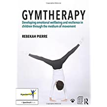 Gymtherapy: Developing emotional wellbeing and resilience in children through the medium of movement