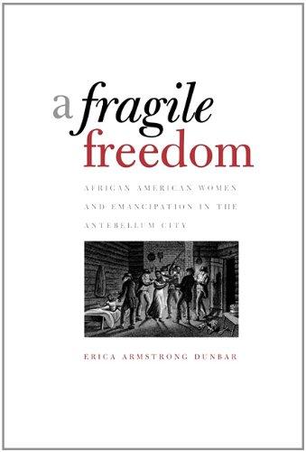 A Fragile Freedom (Society and the Sexes in the Modern World) [Erica Armstrong Dunbar] (Tapa Blanda)