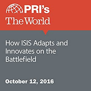 How ISIS Adapts and Innovates on the Battlefield