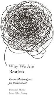 Why We Are Restless: On the Modern Quest for Contentment (New Forum Books, 65)