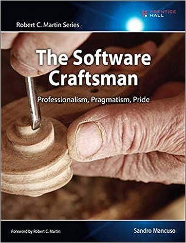 The Software Craftsman: Professionalism, Pragmatism