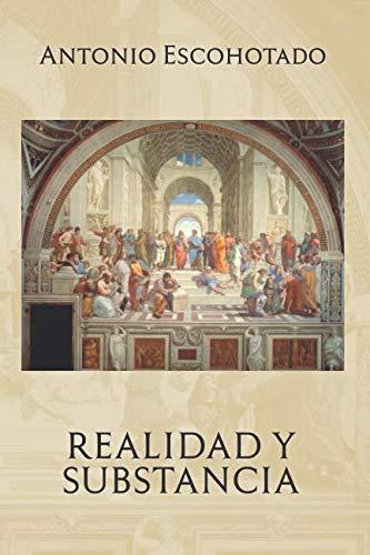 Realidad y substancia  [Escohotado, Antonio] (Tapa Blanda)