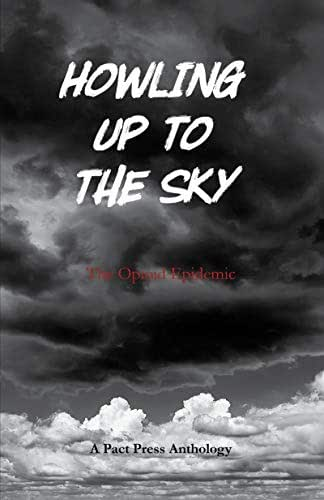 Howling Up to the Sky: The Opioid Epidemic