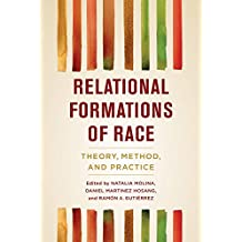 Relational Formations of Race: Theory, Method, and Practice