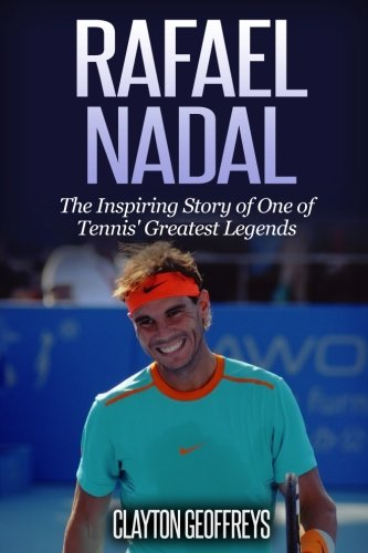 Rafael Nadal: The Inspiring Story of One of Tennis Greatest Legends Tennis Biography Books: Amazon.es: Geoffreys, Clayton: Libros en idiomas extranjeros