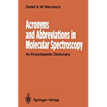 Acronyms and Abbreviations in Molecular Spectroscopy: An Enzyclopedic Dictionary