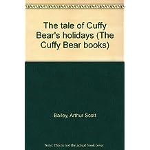 The tale of Cuffy Bear's holidays (The Cuffy Bear books)
