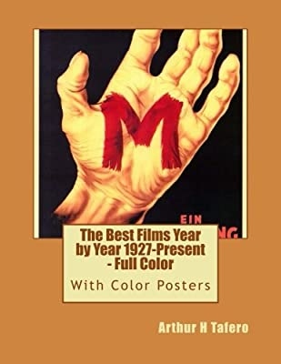 The Best Films Year by Year 1927-Present - Full Color