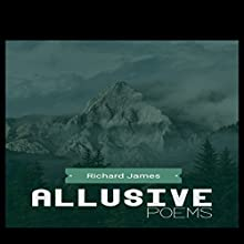 Allusive Poems Audiobook by Richard Charles James Narrated by Elaine J. Sepani