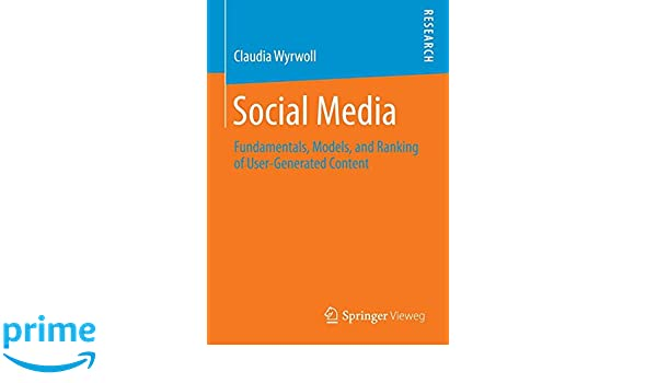 Social Media: Fundamentals, Models, and Ranking of User-Generated Content