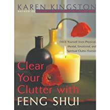 [ [ [ Clear Your Clutter with Feng Shui[ CLEAR YOUR CLUTTER WITH FENG SHUI ] By Kingston, Karen ( Author )May-04-1999 Paperback