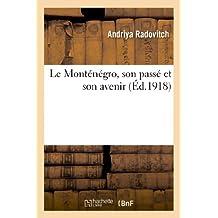 LE MONTENEGRO, SON PASSE ET SON AVENIR
