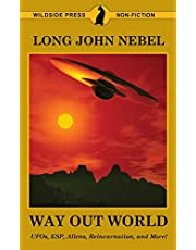 The Way Out World: UFOs, ESP, Aliens, Reincarnation, and More!