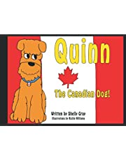 Quinn The Canadian Dog: A story about backyard fun with a barky dog. Ages 0-5.