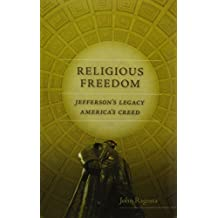 Religious Freedom: Jefferson's Legacy, America's Creed