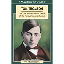 Tom Thomson: The Life and Mysterious Death of the Famous Canadian Painter by Jim Poling Sr. (2003-10-15)
