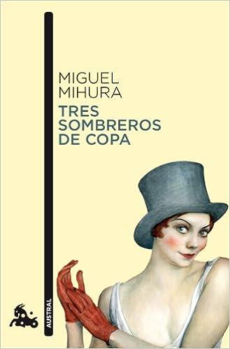 Tres Sombreros De Copa Contemporanea Spanish Edition Mihura Miguel 9788467033410 Amazon Com Books