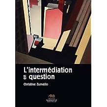 L'intermediation En Question