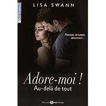 ADORE-MOI T.02 : AU-DELÀ DE TOUT