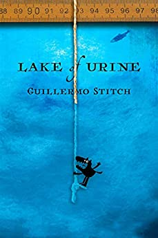 Lake of Urine by Guillermo Stitch