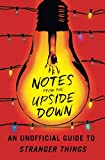 Notes from the Upside Down: An Unofficial Guide to