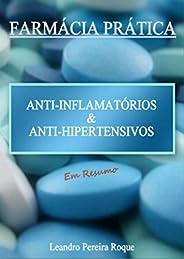Farmácia Prática: Anti-inflamatórios e Anti-hipertensivos em Resumo