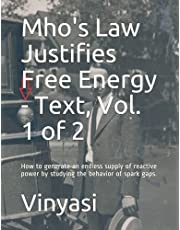 Mho's Law Justifies Free Energy - Text, Vol. 1 of 2: How to generate an endless supply of reactive power by emulating the behavior of spark gaps.