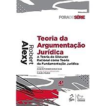 Coleção Fora de Série - Teoria da Argumentação Jurídica: A Teoria do Discurso Racional Como Teoria da Fundamentação Jurídica