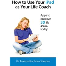 How to Use Your iPad as Your Life Coach