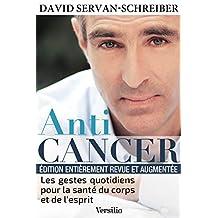 Anticancer (nouvelle édition) : Les gestes quotidiens pour la santé du corps et de l'esprit (Réponses) (French Edition)