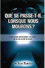 Que se passe-t-il lorsque nous mourons ? (French Edition) Paperback