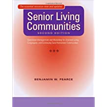 Senior Living Communities: Operations Management and Marketing for Assisted Living, Congregate, and Continuing Care Reti