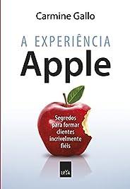A experiência Apple: Segredos para formar clientes incrivelmente fiéis