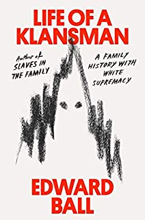 Book Cover: Life of a Klansman: A Family History in White Supremacy