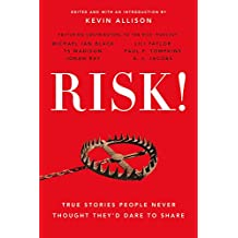 Risk!: True Stories People Never Thought They'd Dare to Share
