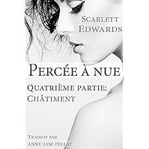 Percée à nue 4: Châtiment (French Edition)