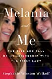 Melania and Me: The Rise and Fall of My