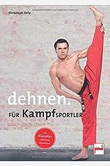 Dehnen für Kampfsportler Paperback