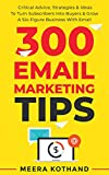 300 Email Marketing Tips: Critical Advice And