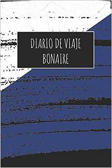 Diario De Viaje Bonaire: 6x9 Diario de viaje I Libreta para listas de tareas I Regalo perfecto para tus vacaciones en Bonaire