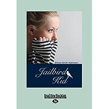 Jailbird Kid (Large Print 16pt)