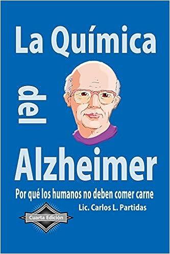 La Quimica del Alzheimer: Por que los humanos no deben comer ...