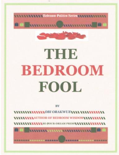 THE BEDROOM FOOL (BEDROOM POLITICS SERIES)